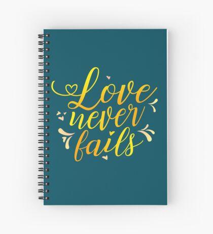 """""""Love Never Fails""""! #5 Spiral Notebook"""