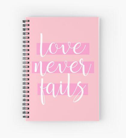 """""""Love Never Fails""""! #7 Spiral Notebook"""