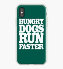 Hungry Dogs Run Faster  iPhone Case