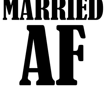 Married AF by bo-white