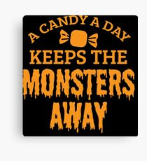 Halloween Shirt Candy A Day Keeps Monsters Away Gift Tee Canvas Print