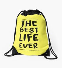 The Best Life Ever (Typography, Brushed) Drawstring Bag