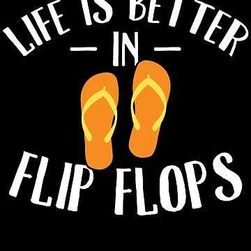 Life is better in flip flops - summer vacation by alexmichel
