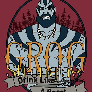 Grog Strong Jaw - Drink like a beast by katecrashed