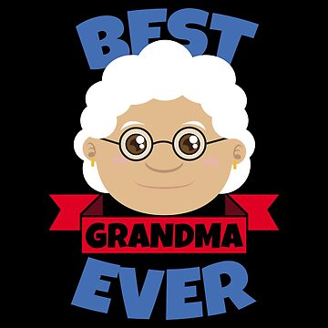 Best Grandma Ever - Gift Idea by vicoli-shirts