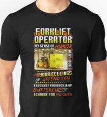 Forklift Operator My Sense Of Humor Hurt Your Unisex T-Shirt