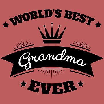 World's Best Grandma Ever Black - Gift Idea by vicoli-shirts