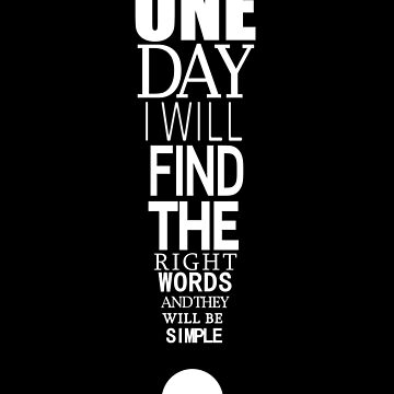 Inspirational Quote One Day I Will Find The Right Words | Motivational  by LooperT