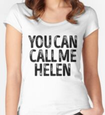 You Can Call Me Helen - Cool Custom Birthday Names Women's Fitted Scoop T-Shirt