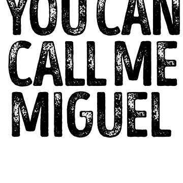 You Can Call Me Miguel - Custom Merch Apparel For Kids by kobiwabx