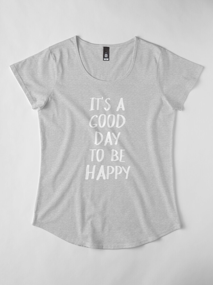 Alternate view of It's a Good Day to Be Happy in Yellow Premium Scoop T-Shirt
