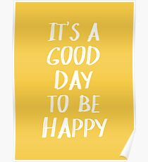It's a Good Day to Be Happy in Yellow Poster