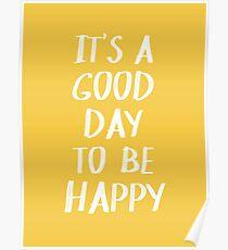 Es ist ein guter Tag, um in Gelb glücklich zu sein Poster