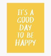 Es ist ein guter Tag, um in Gelb glücklich zu sein Fotodruck