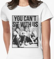 You can't sit with us Women's Fitted T-Shirt