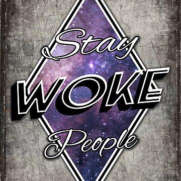 Stay Woke People Inspirational Space by Lord-Mothman