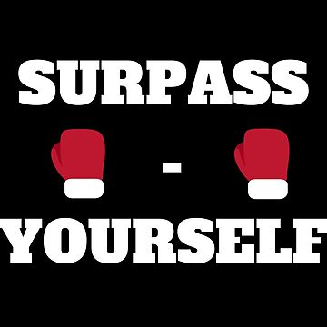 Boxing Motivation - Surpass Yourself by DanyShop