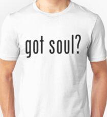got soul? Unisex T-Shirt