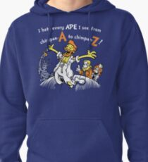 I Hate Every Ape I See Pullover Hoodie