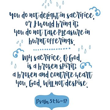 Psalm 51:16-17 Religious Christian Gift by oceanwaves