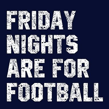 Friday Nights are for Football by STdesigns