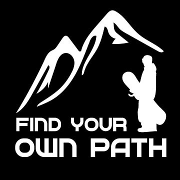 Find your own Path Snowboarding Tee by Legendemax