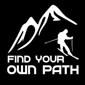 Find your own Path Skiing Tee by Legendemax