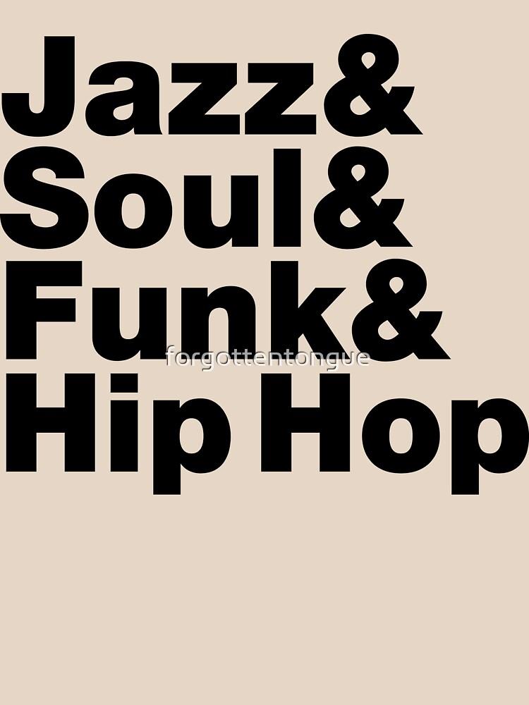 Jazz & Soul & Funk & Hip Hop by forgottentongue