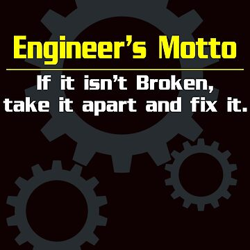 Engineer's motto by schnibschnab