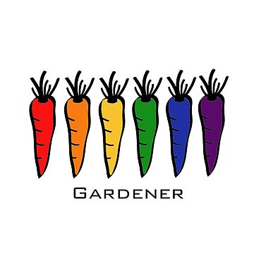 Out, Proud, and a Gardener! by ScrivK