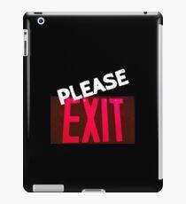 Please Exit iPad Case/Skin