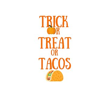 Funny Halloween TShirt Trick or Treat or Tacos by karolynmarie