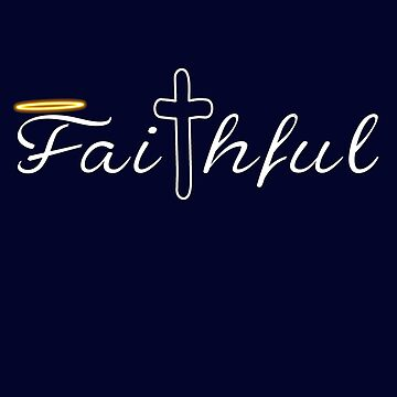 Faithful by uapparel