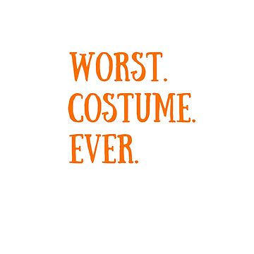 Funny Halloween TShirt Worst Costume Ever by karolynmarie