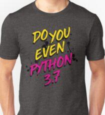 DO YOU EVEN PYTHON Unisex T-Shirt