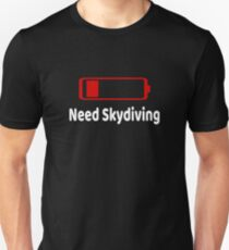 Low Battery Need Skydiving TShirt Activities Hobbies Gift Unisex T-Shirt