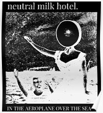 Neutral Milk Hotel im Flugzeug über dem Meer Poster