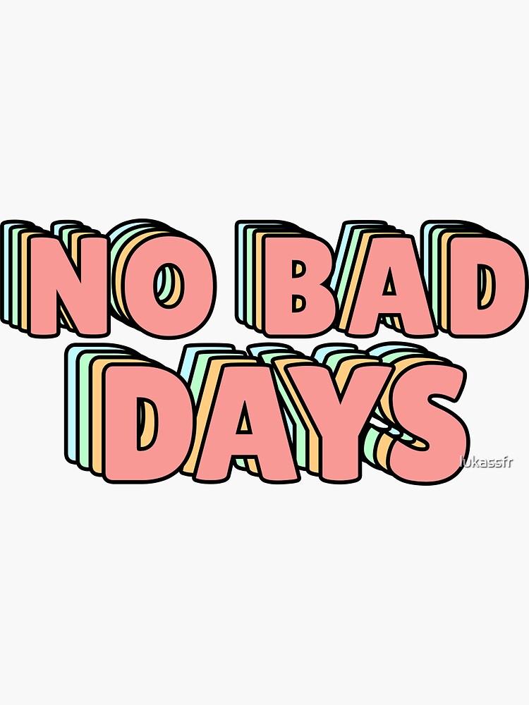 No Bad Days Pastel de lukassfr