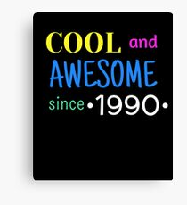 Cool And Awesome Since 1990 Canvas Print