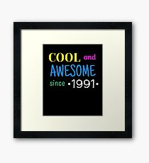 Cool And Awesome Since 1991 Framed Print