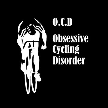 Cycling Funny Design - OCD Obsessive Cycling Disorder  by kudostees