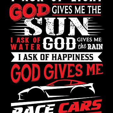 God gives me race cars by valuestees