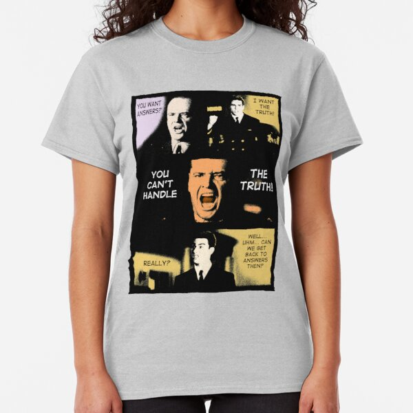 You Can't Handle The Truth #3 Classic T-Shirt