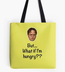 Dwight - But What if I'm Hungry? Tote Bag