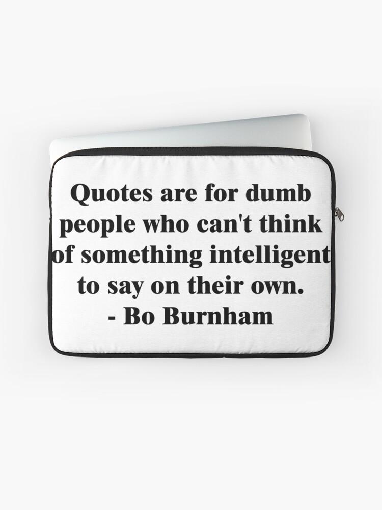 Bo Burnham Dumb Quotes Laptop Sleeve By Maddisan Redbubble