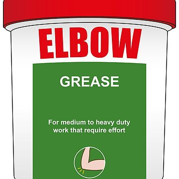 Elbow Grease! by Kirwindesign