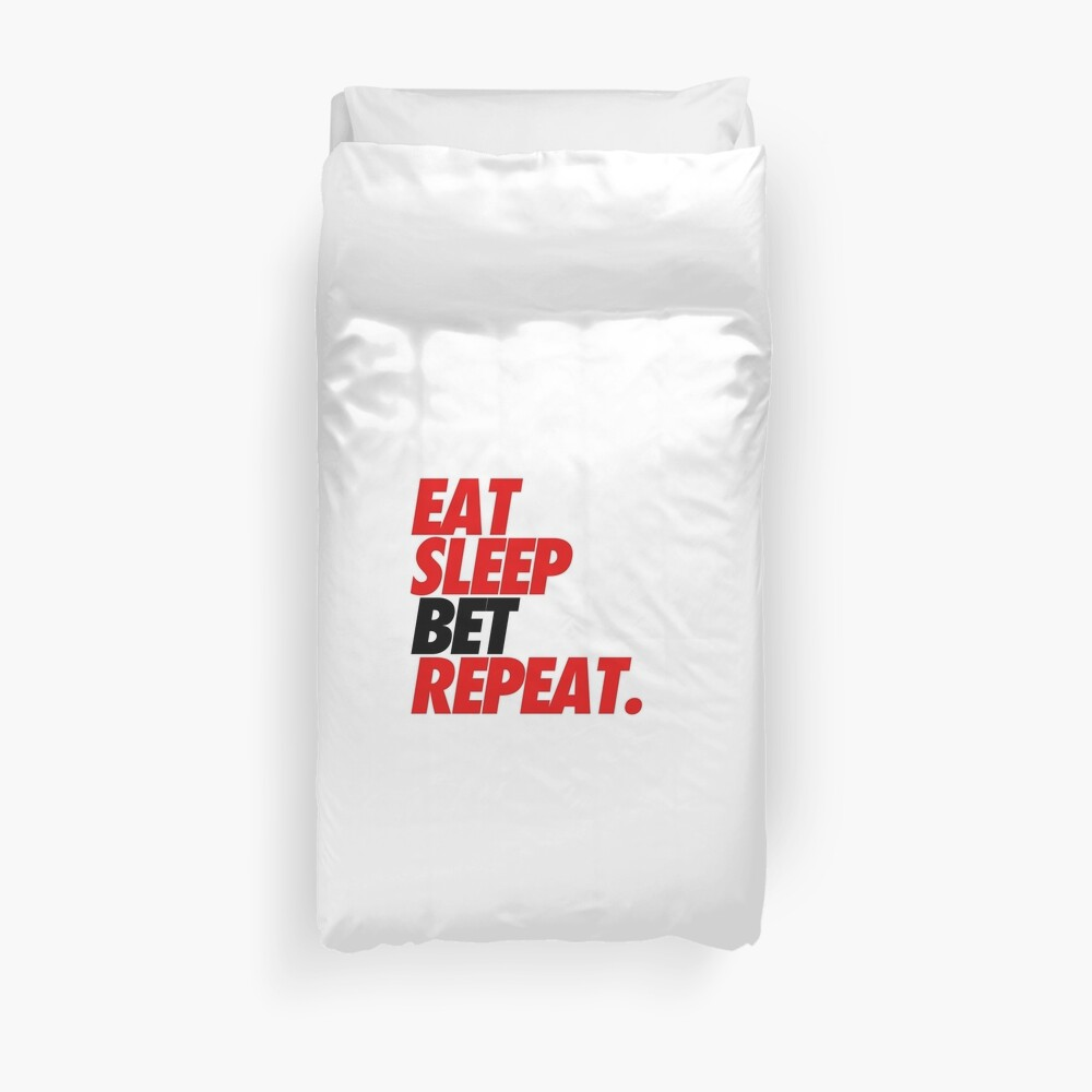 Eat Sleep Bet Repeat Bettbezug