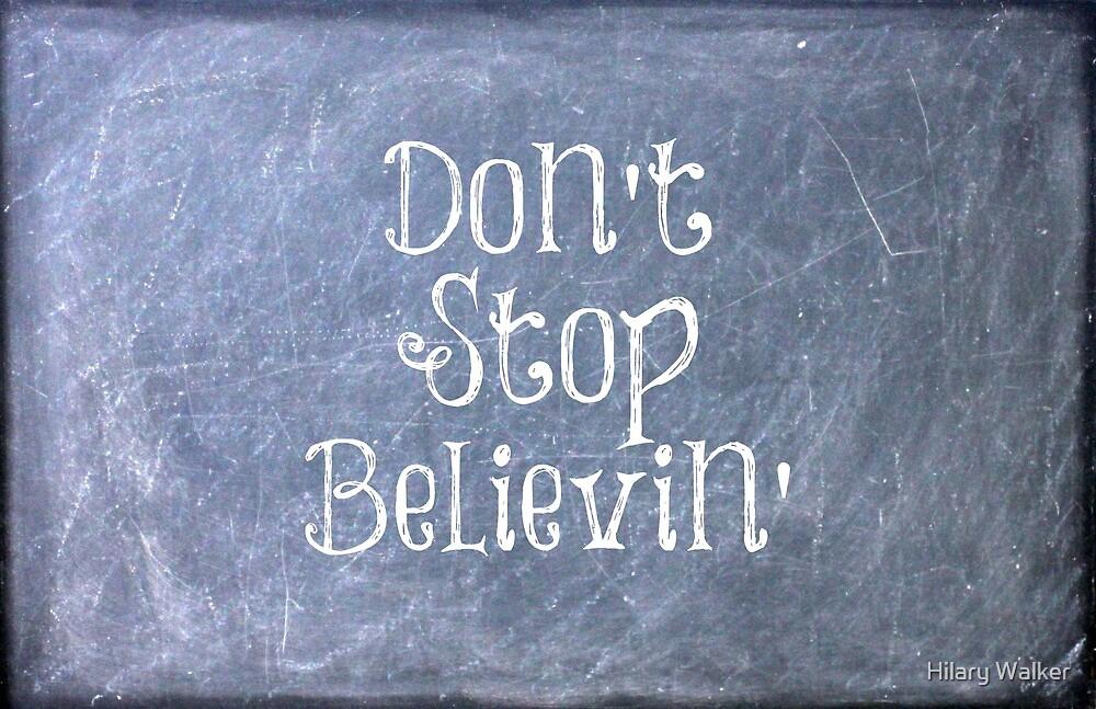 Don't Stop Believin' by Hilary Walker