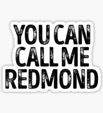 You Can Call Me Redmond - Cool Custom Birthday Names Sticker
