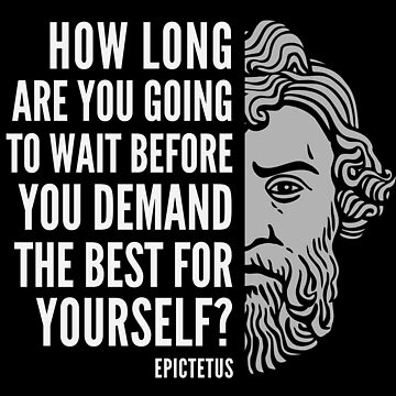 """Epictetus Quote: """"How Long Are You Going to Wait"""" by elvindantes"""